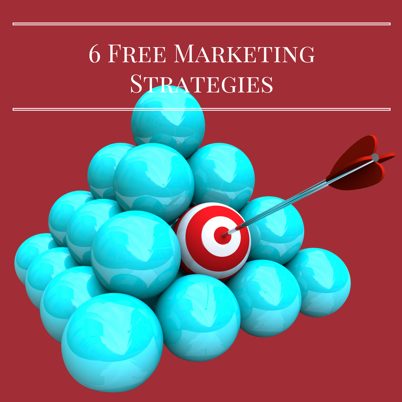 6 Free Marketing Strategies Every Entrepreneur Should Use